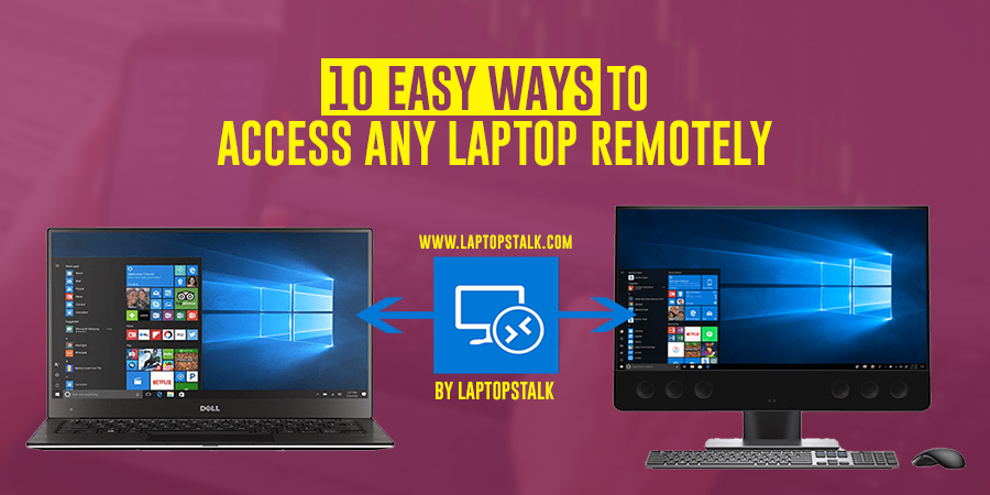 10 Easy Ways to Access Any Laptop Remotely