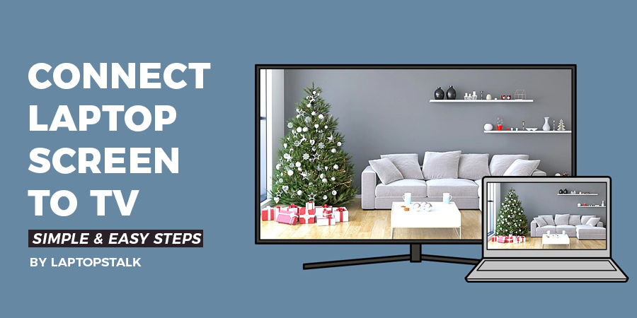 How to Connect your Laptop Display to Your TV
