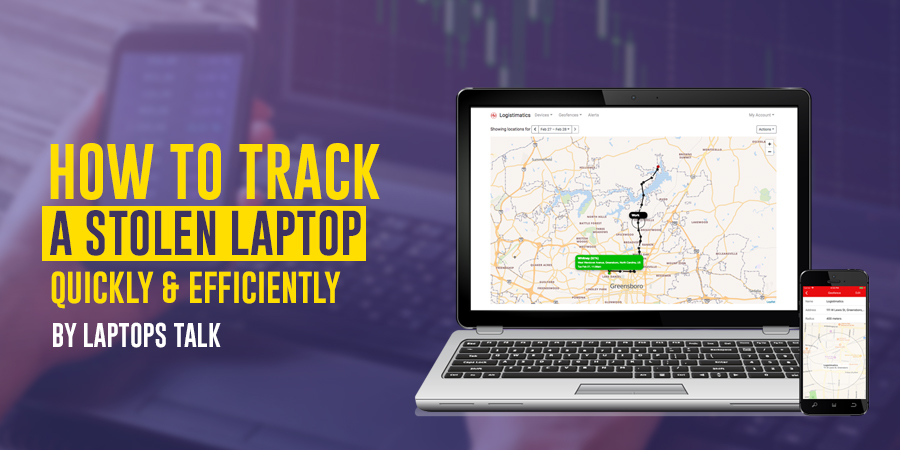 How to track a stolen laptop quickly and efficiently
