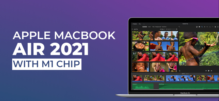 Is MacBook Air M1 Chip 2021 Worth Buying - MacBook Review